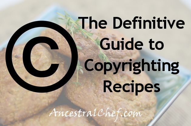 The definitive guide to recipes and copyright blogging recipes guide to copyrighting recipes great read for food bloggers also great tips on what forumfinder Choice Image