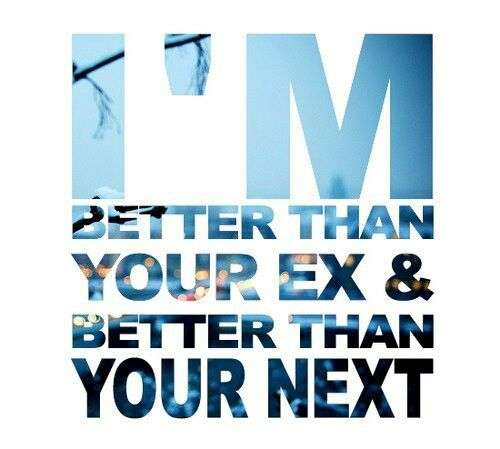 Im Way Better Than Your Ex Without You Quotes Quotes Love Quotes
