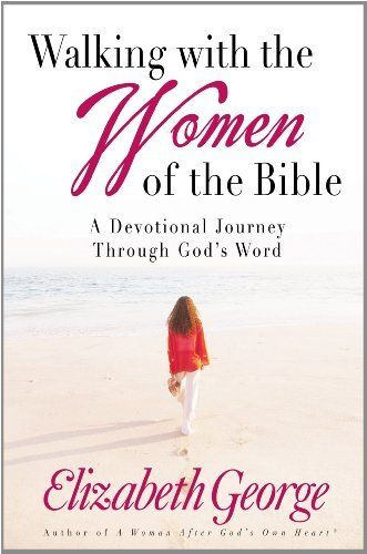 Walking with the Women of the Bible by Elizabeth George, http://www.amazon.com/dp/B006LOT474/ref=cm_sw_r_pi_dp_gXQ6sb1PSMN8N