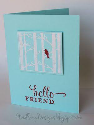 Mad Sky Designs: Hello Friend