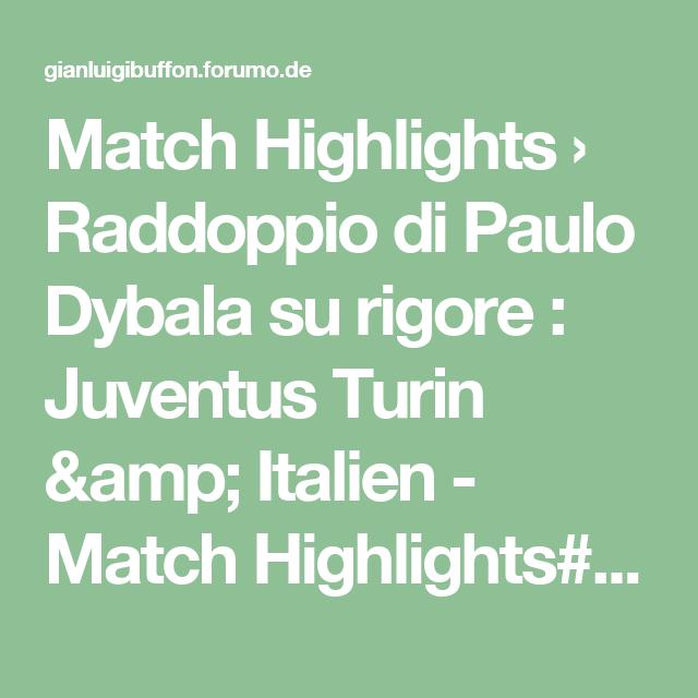 Match Highlights › Raddoppio di Paulo Dybala su rigore : Juventus Turin & Italien - Match Highlights#p79065