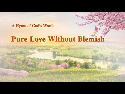 A Hymn Ofs Words Pure Love Without Blemish Gospel Of The Descent Of Kingdom