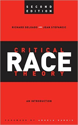 Critical Race Theory: An Introduction, Second Edition ...