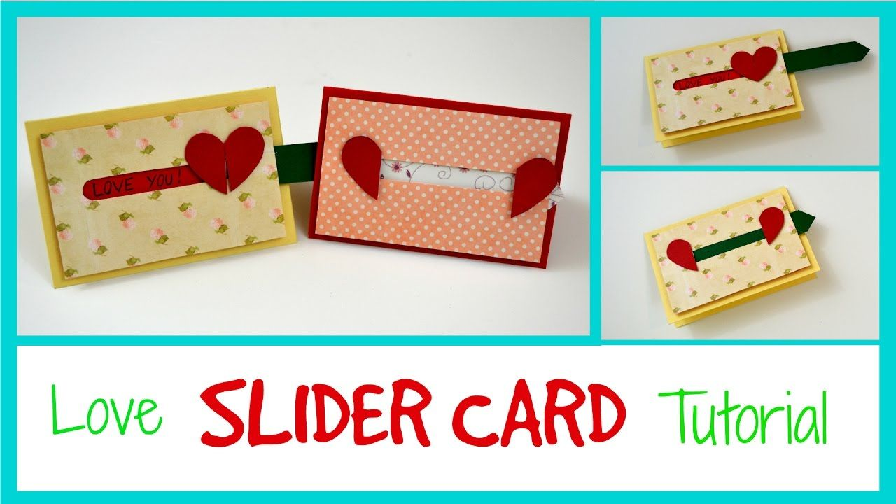 Love Slider Card Diy Paper Crafts For Teenagers Scrapbooking Valen Cool Birthday Cards Homemade Birthday Cards Scrapbook Paper Projects