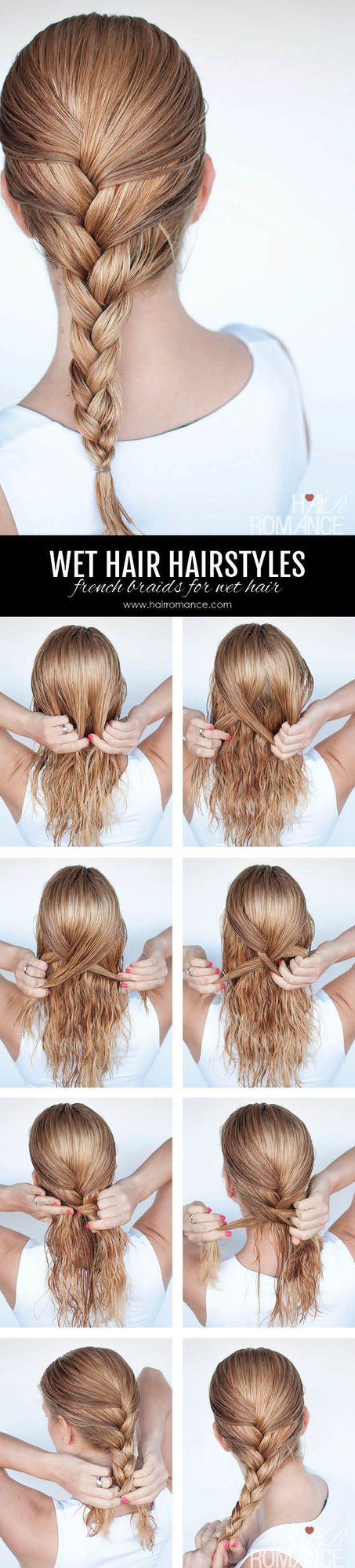 Hairstyles For Wet Hair 3 Simple Braid Tutorials You Can Wear In Wet Hair Hair Romance Hair Styles Hair Romance Braiding Your Own Hair