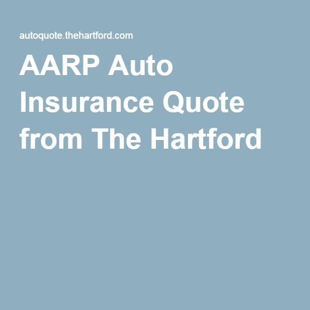 Aarp Auto Insurance Quote From The Hartford Auto Insurance