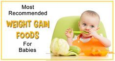 31 Weight Gain Food for Babies,1 & 2 Year Baby Food Chart for Weight Gain