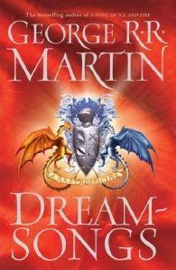 Dreamsongs, George R R Martin