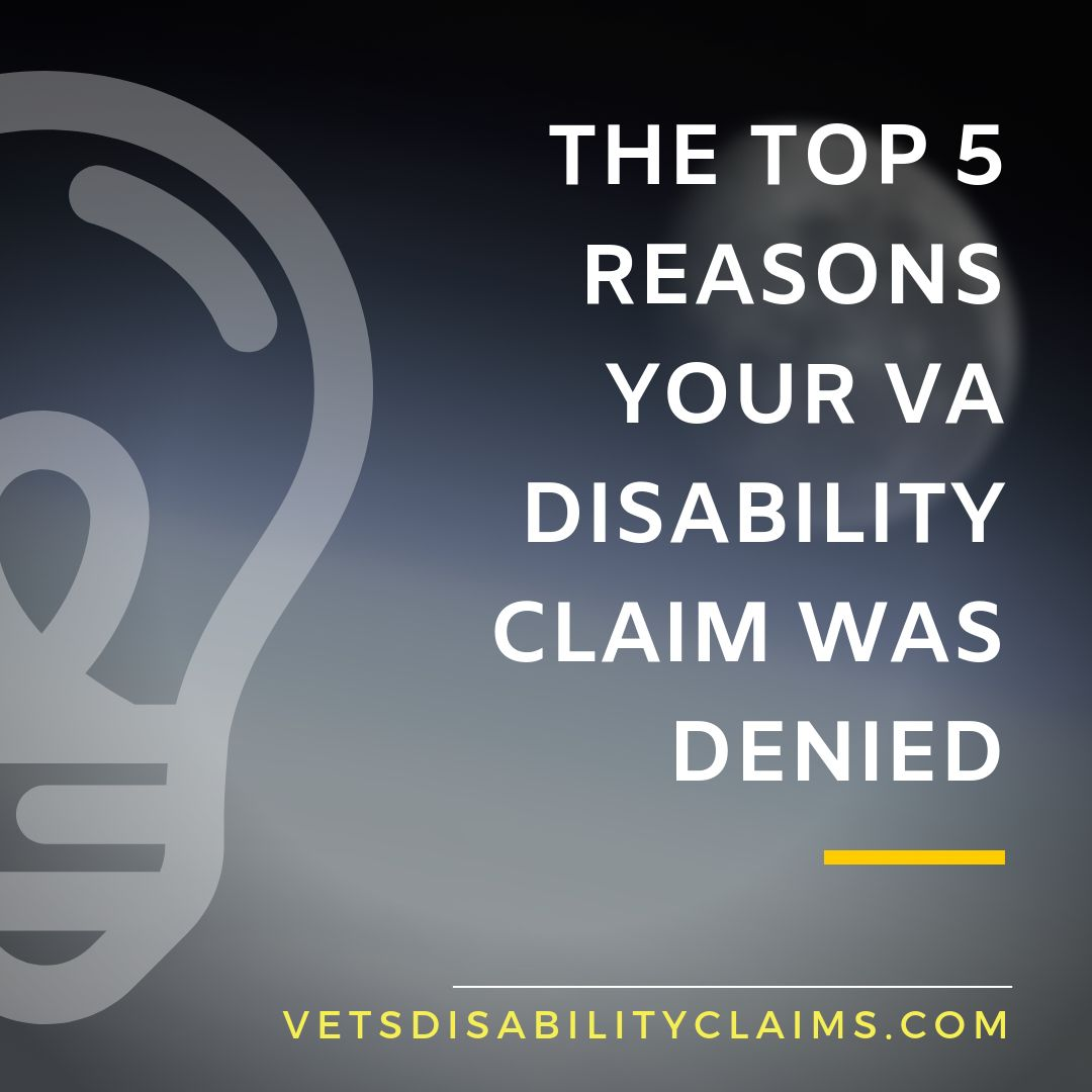 The Top 5 Reasons Your VA Disability Claim Was Denied Va