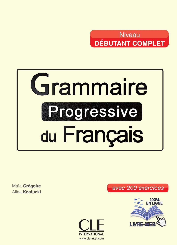 Grammaire Progressive Du Francais Niveau Debutant Complet Learn French French Books French Language