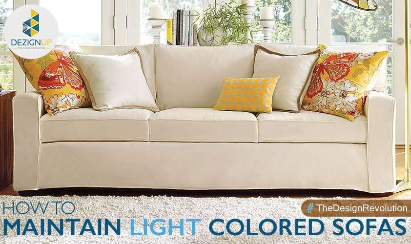 Attirant Scared For Your Light Colored Sofa? Keep These Tips And Tricks In Mind And  You Would Be Able To Preserve It In All Its Glory!
