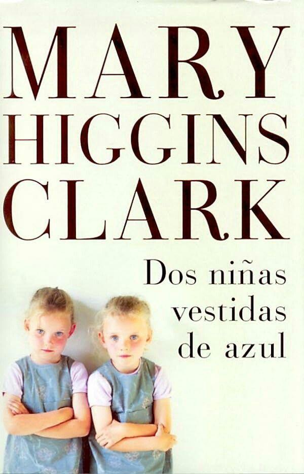 Dos niñas vestidas de azul. Mary Higgins Clark