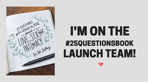 """WOO HOO!  I'm on the launch team for the book """"25 Questions You're Afraid to Ask About Love, Sex, & Intimacy"""". I can't wait to tell you guys more about this little book! #25questionsbook"""