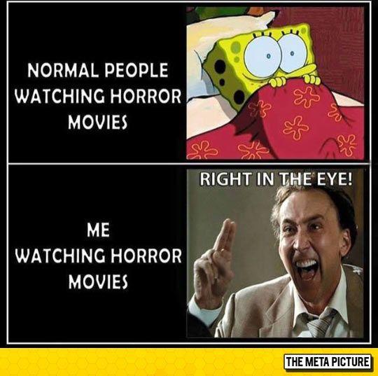 I Look Like A Psycho When I Watch Horror Movies Horror Movies Funny Funny Horror Horror Movies Memes
