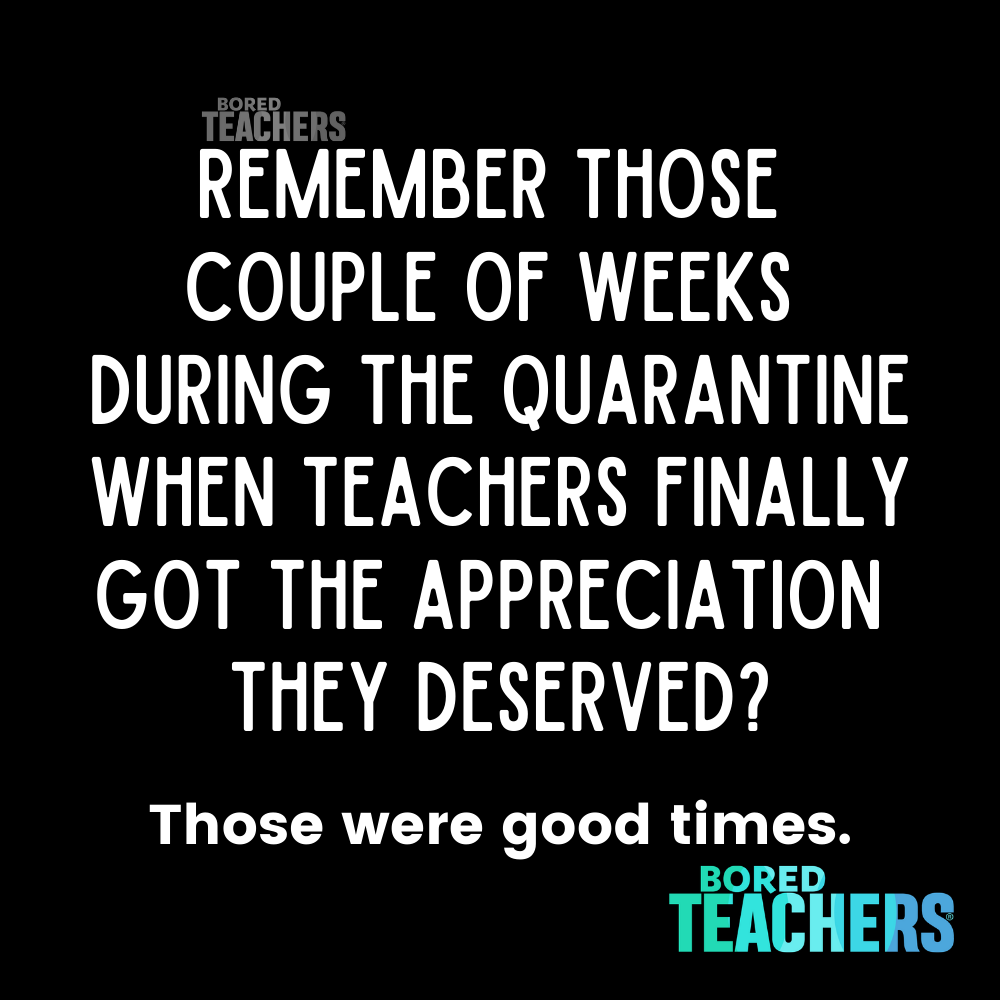 Seems Like Yesterday Bored Teachers Teaching Quotes Funny Teacher Quotes Inspirational