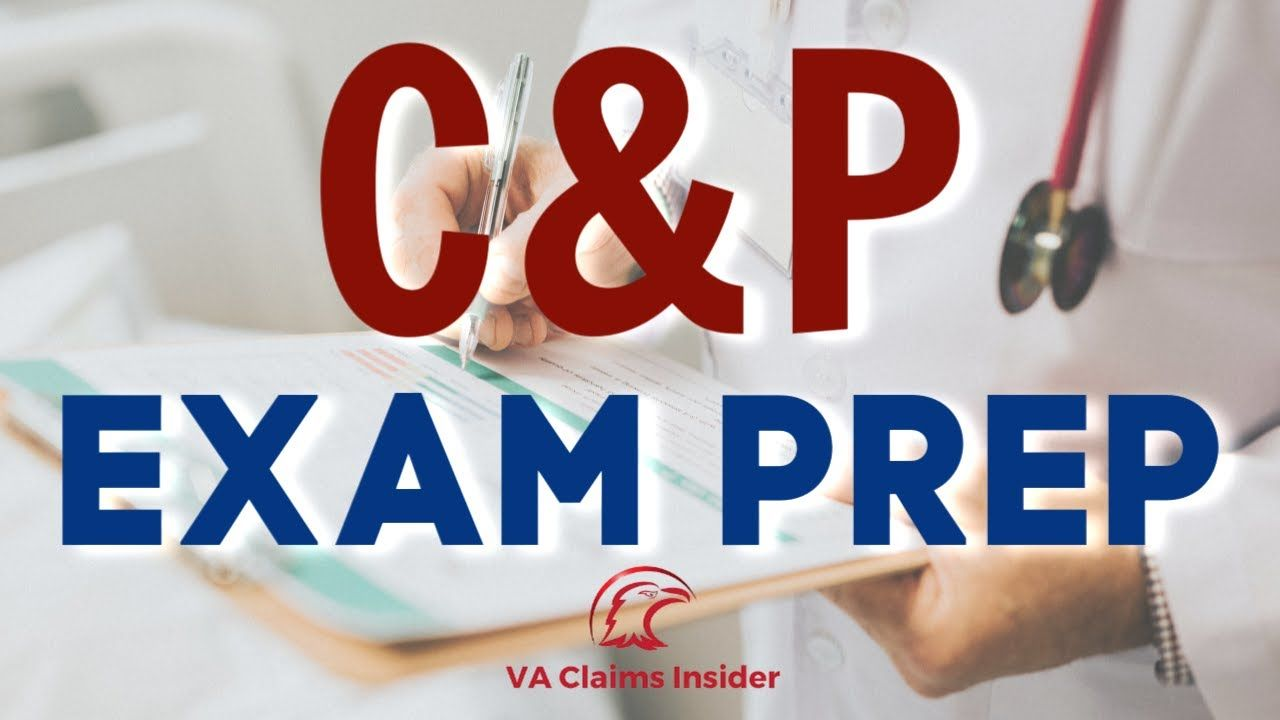 Prepare For Your C P Exam Richard Shuminsky Va Claims Insider