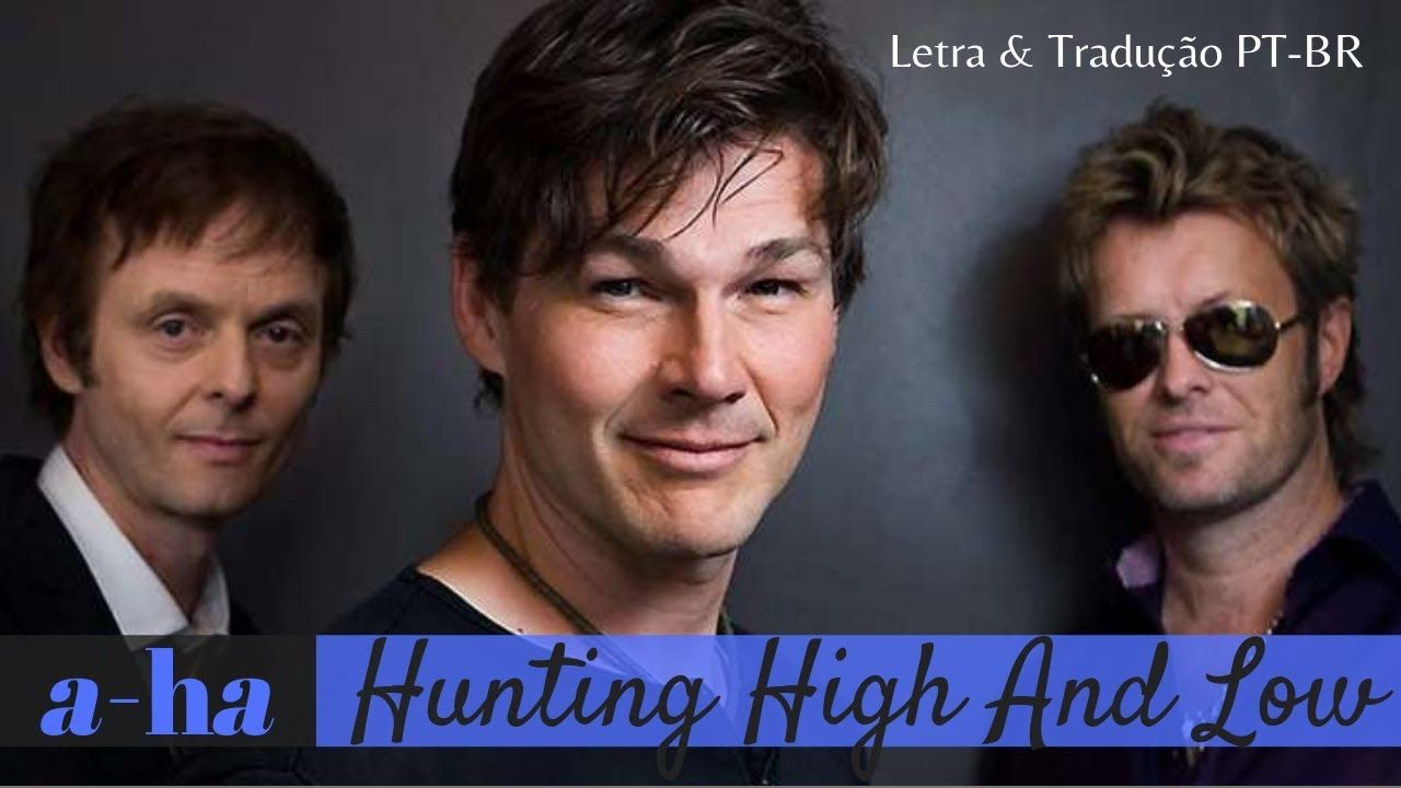 Hunting High And Low A Ha Letra E Traducao Legendado