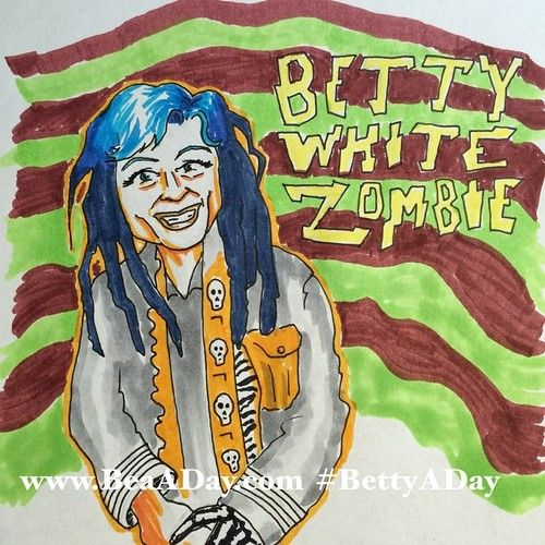"""Bea A Day  #BettyADay 10/365 """"Betty White Zombie"""" from my daily Betty White art project #goldengirls #whitezombie #LaBlanchorcisto"""
