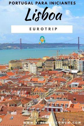 LISBOA PARA INICIANTES: O que conhecer na primeira visita #visitportugal