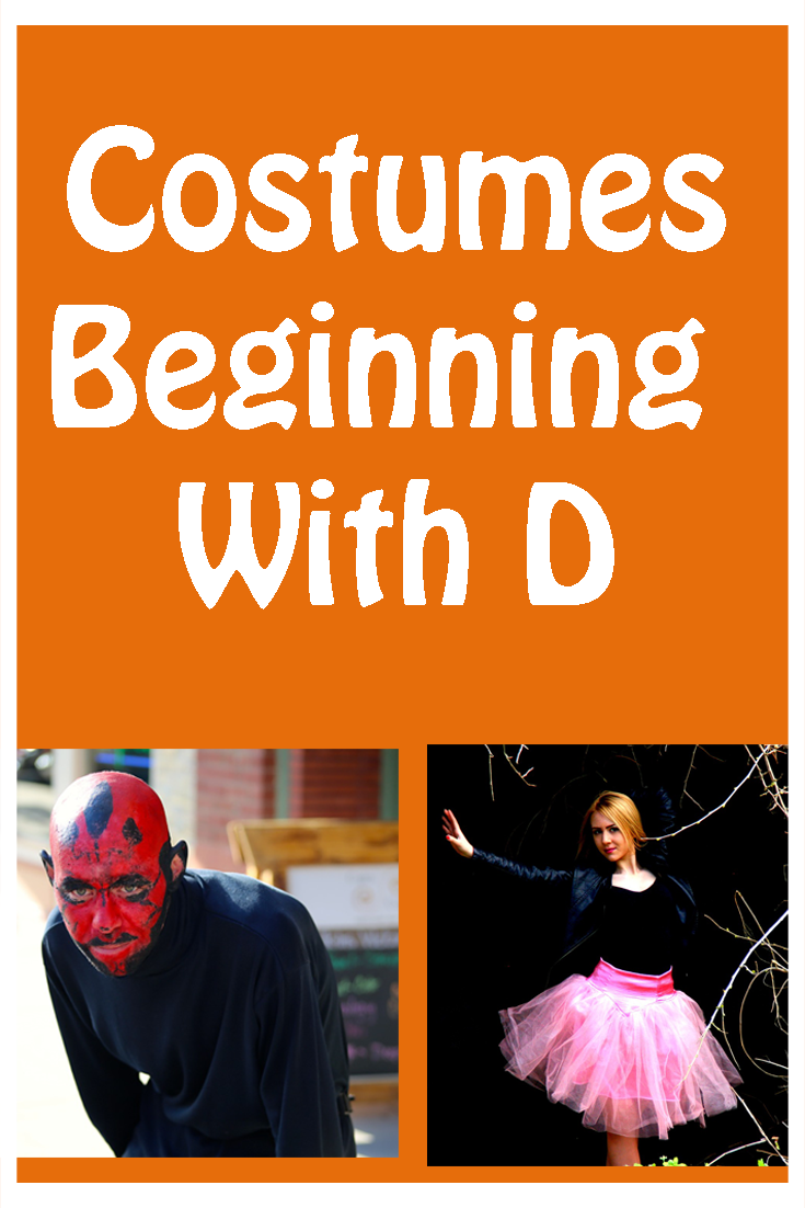 Cool Costume Ideas Beginning With The Letter D
