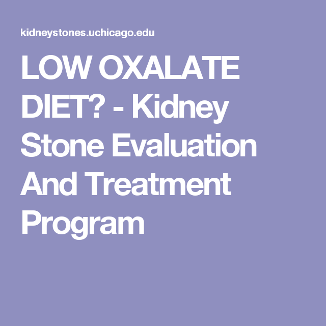 LOW OXALATE DIET? - Kidney Stone Evaluation And Treatment Program