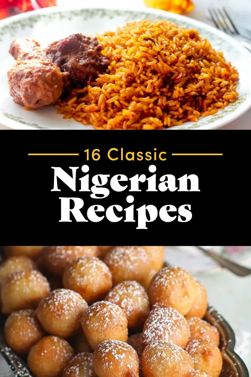 16 Nigerian Recipes Everyone Needs To Try Nigerian Food Cooking