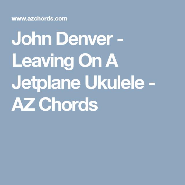 John Denver Leaving On A Jetplane Ukulele Az Chords Ukulele