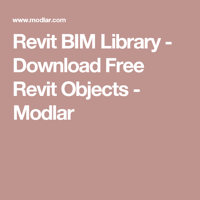 Revit BIM Library - Download Free Revit Objects - Modlar
