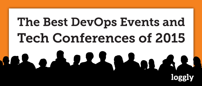 The best DevOps events and Tech conferences of 2015 - If you're a DevOps, Ops, Engineering, Developer, IT or SysAdmin professional (or a blend of a few), there are a TON of great conferences for you to attend coming up in 2015. Even if you can't make it, many of these conferences offer live-streaming options. Bookmark the list here → https://www.loggly.com/blog/the-best-devops-events-and-tech-conferences-of-2015/