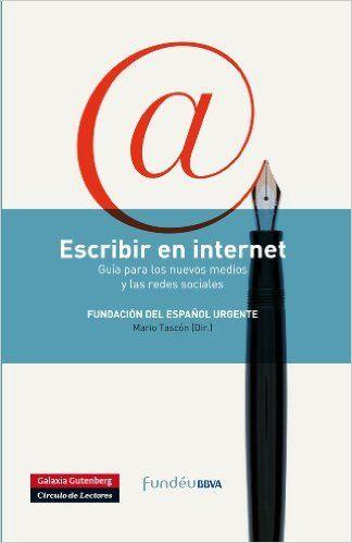 Escribir en internet (Rústica) eBook: Fundeú BBVA, Mario Tascón: Amazon.es: Tienda Kindle