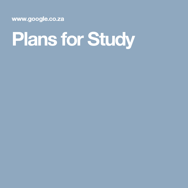 Plans for Study