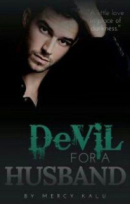 Devil for a husband (Editing) - 21  What the! | WATTPAD | Wattpad