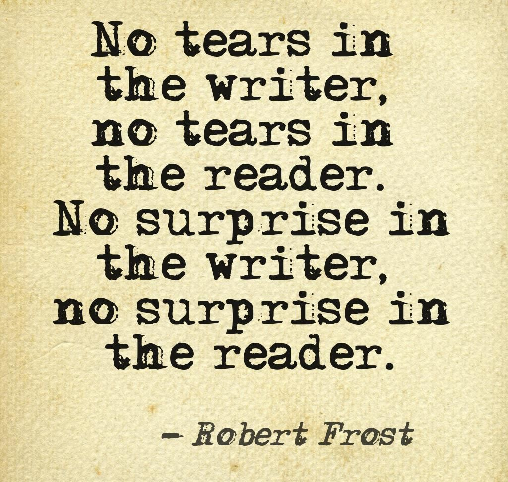 No tears in the writer, no tears in the reader. #quotes #authors #writers