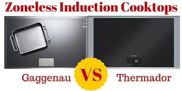 Zoneless Induction Cooktops Comparison Thermador Freedom Vs Gaggenau Cx 480 Induction Cooktop Cooktop Gaggenau