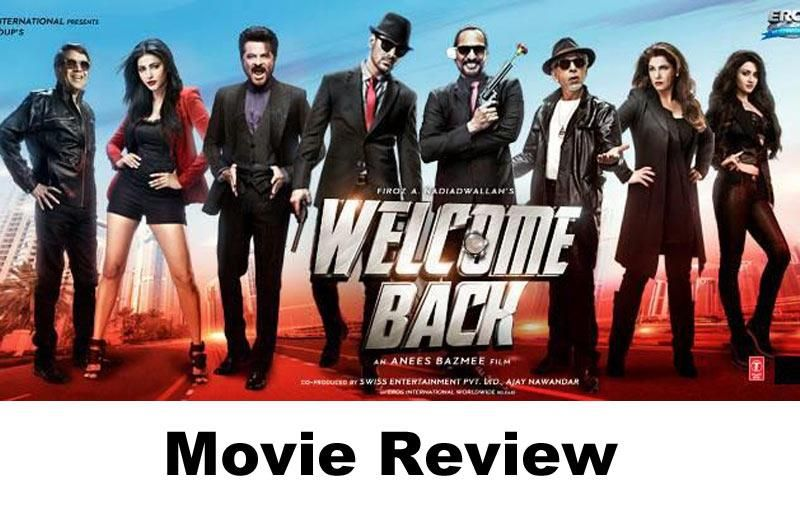 Welcome Back Movie Review - 'Welcome Back' Lacks Freshness of 'Welcome'