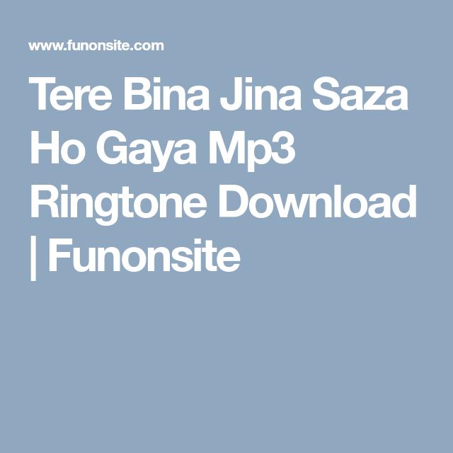 Tere Bina Jina Saza Ho Gaya Mp3 Ringtone Download Ringtone Download Download Mp3