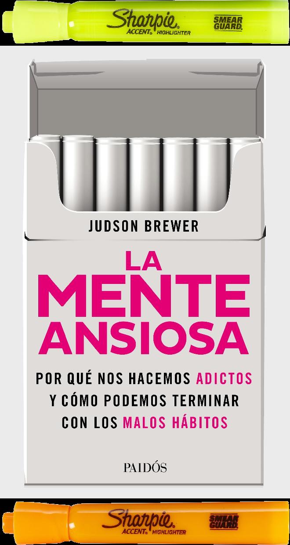 La mente ansiosa, Judson Brewer Año: 2018 Edición: 01 No. páginas: 272  páginas La mente ansiosa salta de rama en rama, consumiendo zapatos, tuits,  ...
