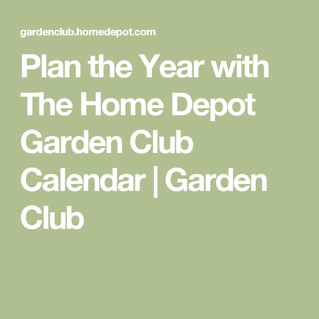 plan the year with the home depot garden club calendar - Home Depot Garden Club