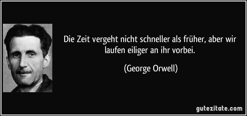 George Orwell Zitate Zitate Zeit Gute Zitate