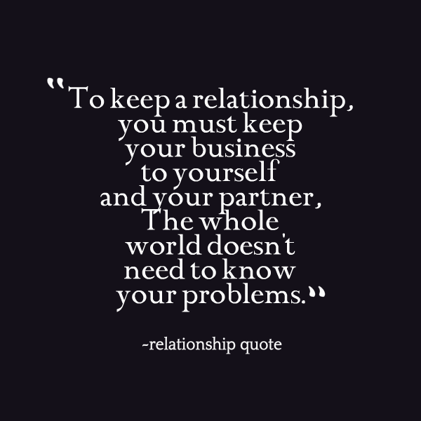 Keep Your Relationship Private. If You Let Others In Your