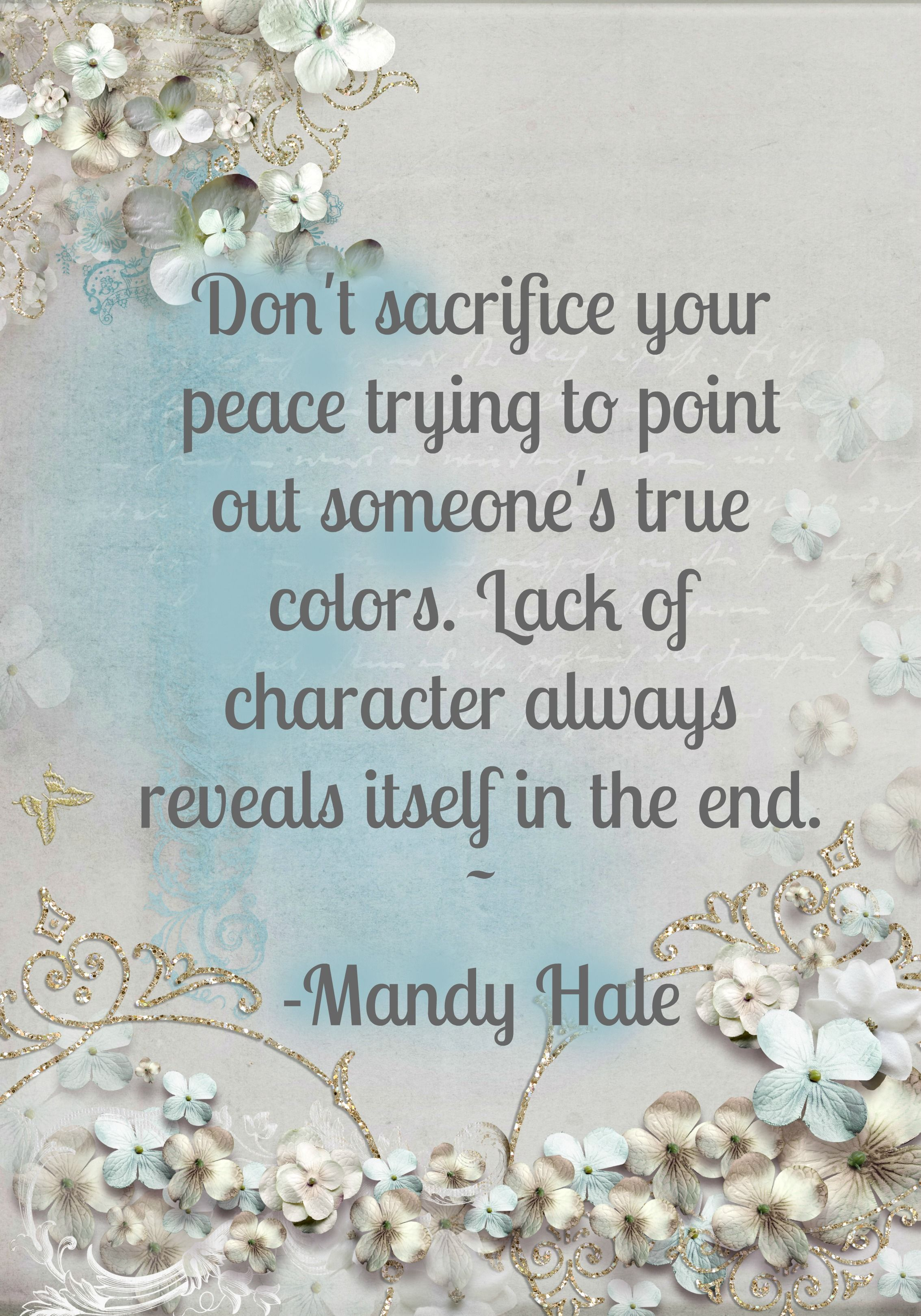 Don t sacrifice your peace trying to point out someone s true colors Lack of