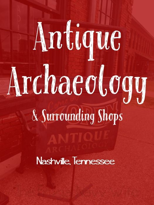 Antique archaeology and surrounding shops nashville for Antique stores in nashville