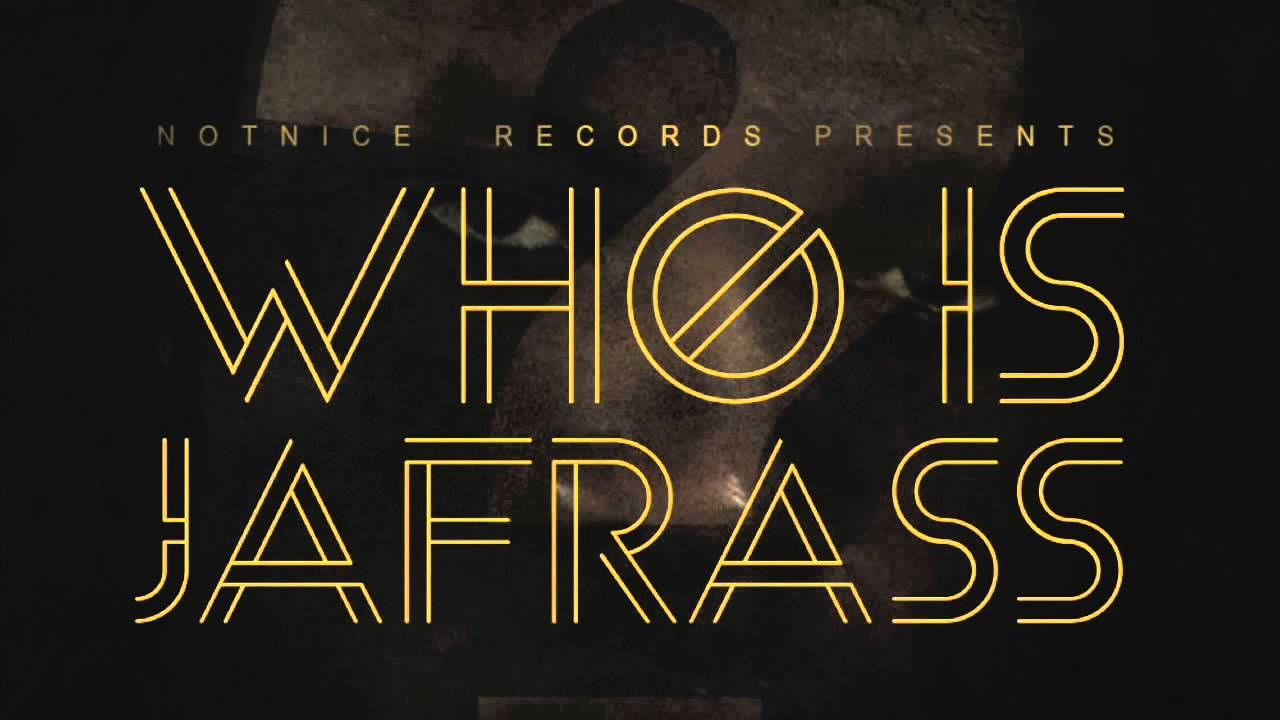 Who Is Jafrass [Mixtape] - Notnice Records - http://www.yardhype.com/who-is-jafrass-mixtape-notnice-records/
