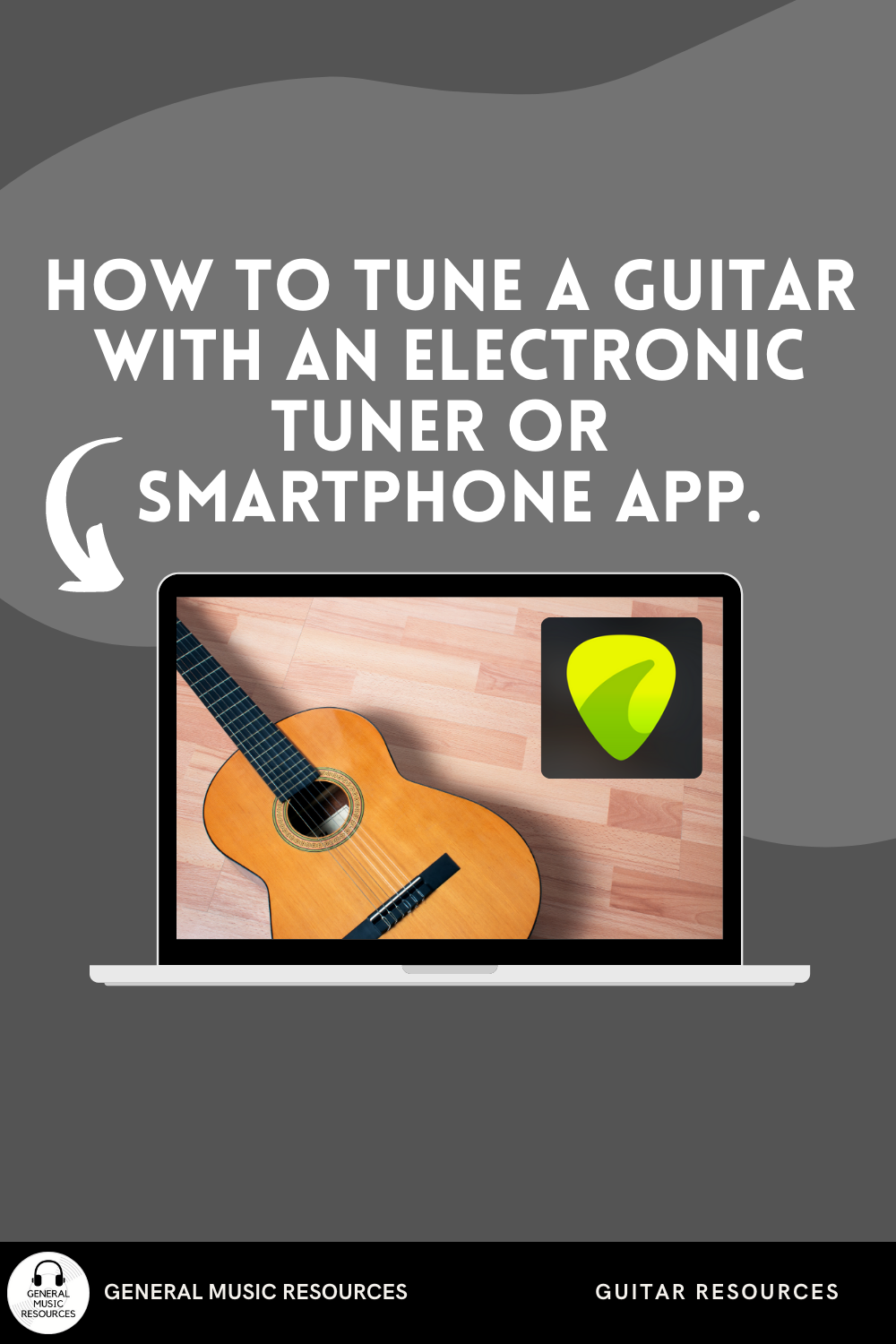 How To Tune A Guitar With An Electronic Tuner Smartphone App Digital Handout Electronic Tuners Smartphone Apps Tuner