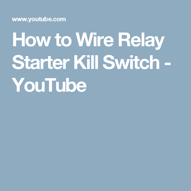 How to Wire Relay Starter Kill Switch - YouTube   Automobile DIY ...