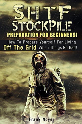 SHTF Stockpile Preparation for Beginners!: How to Prepare Yourself for Living off the Grid when things Go Bad! (Prepper's Guide To Survival), http://www.amazon.com/dp/B00RB6P7Q8/ref=cm_sw_r_pi_awdm_RjBTub0996Q56