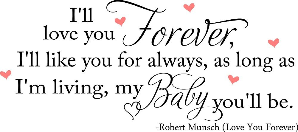 Love You Forever Is A Canadian Picture Book Written By Robert Munsch Extraordinary Love You Forever Book Quotes