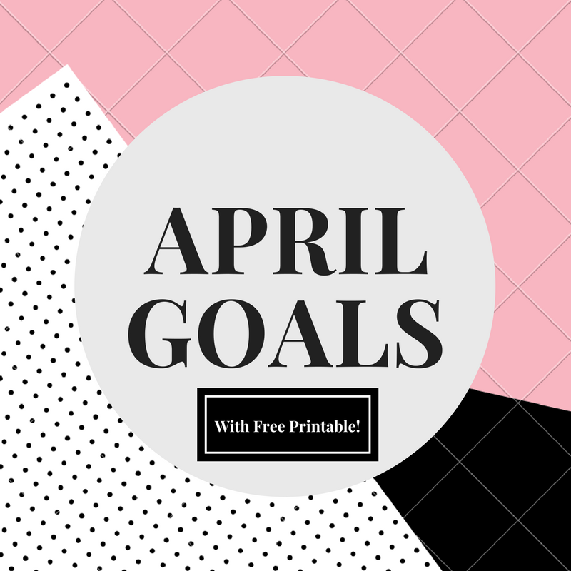 April Goals with free printable