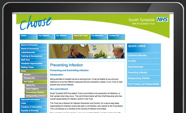 South Tyneside NHS Foundation Trust provides a range of modern and high quality healthcare services in three primary locations: South Tyneside District Hospital, Palmer Community Hospital and Primrose Hill Hospital.    The primary requirements of the brief were to make the design engaging and customer focused as well as enhancing the 'ease of use' of their new website in terms of both the tone of the content and the navigation system.