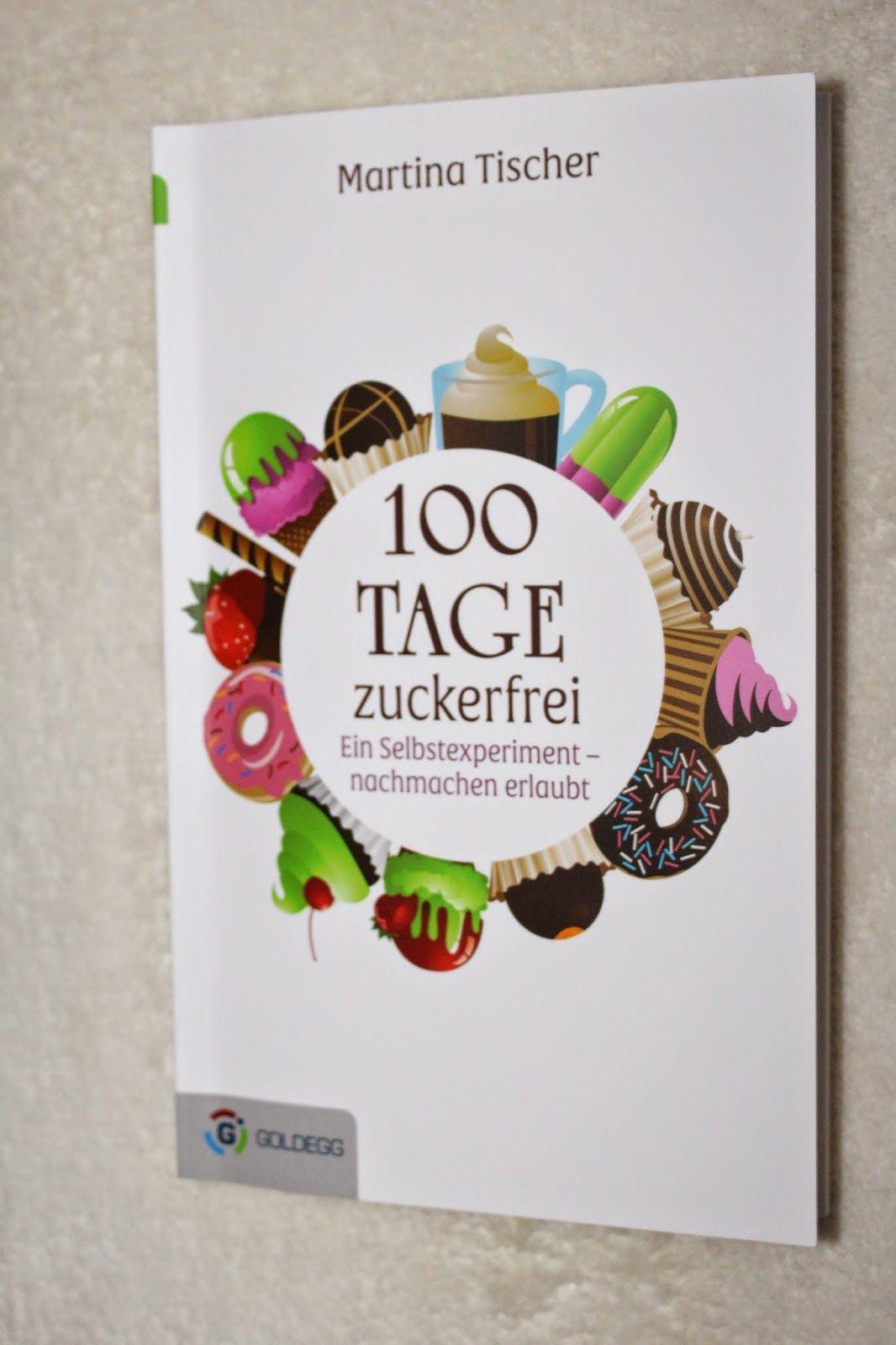Balance & Passion: Buchrezension: 100 Tage zuckerfrei von Martina Tis...